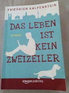 Das Leben ist kein Zweizeiler - Friedrich Kalpenstein